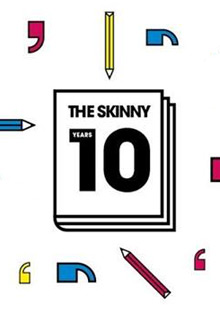 The Skinny's 10th Birthday