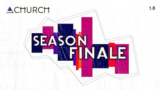 Church 1.8: Season Finale w/ STDY