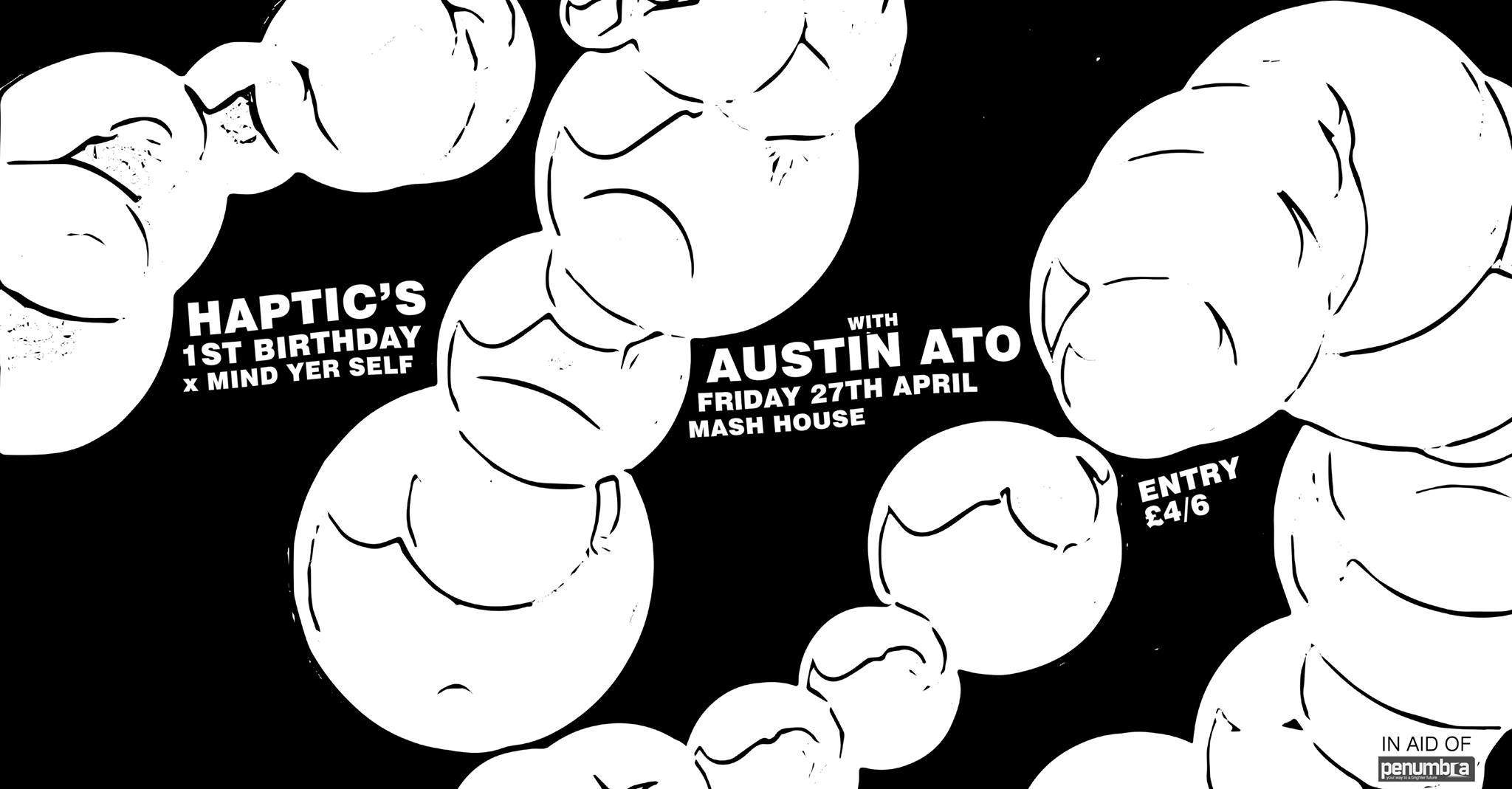 Haptic 1st Birthday x Mind Yer Self: Austin Ato