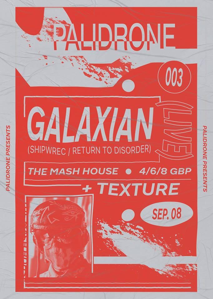 Palidrone 003: Galaxian LIVE (Shipwrec / Return To Disorder)