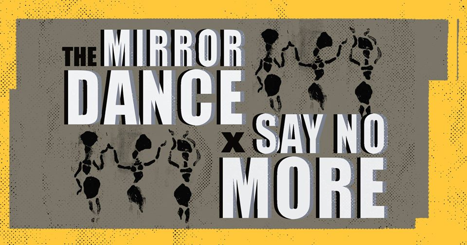 The Mirror Dance x Say No More II