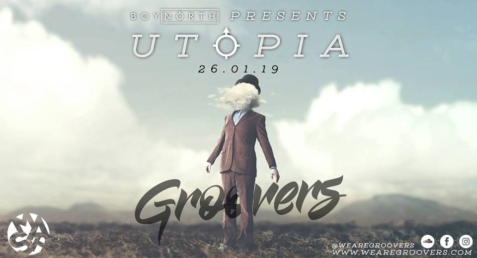 Groovers Special // Boy North Presents - Utopia