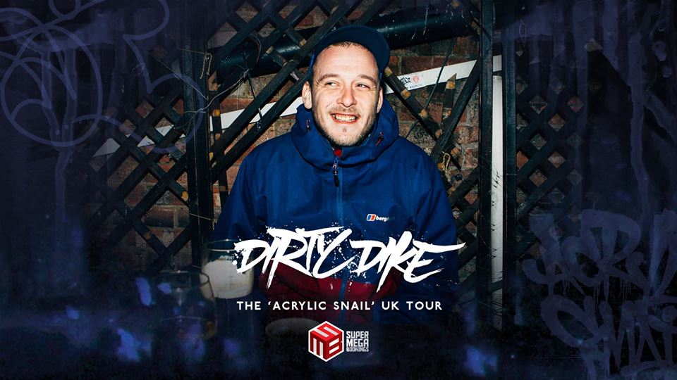 Dirty Dike - 'Acrylic Snail' Tour: Edinburgh