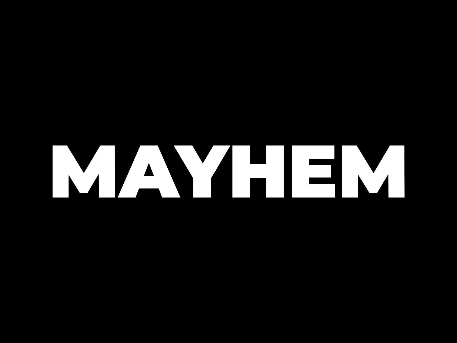 Mayhem (Hardcore, Gabber Club Night) JULY