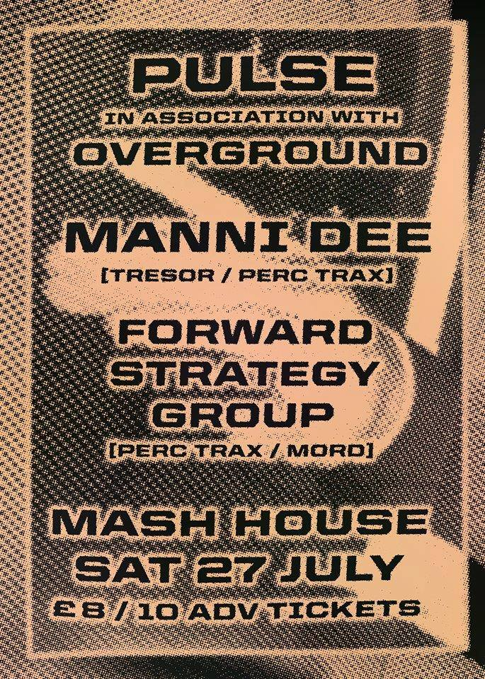 Pulse x Overground : Manni Dee & Forward Strategy Group