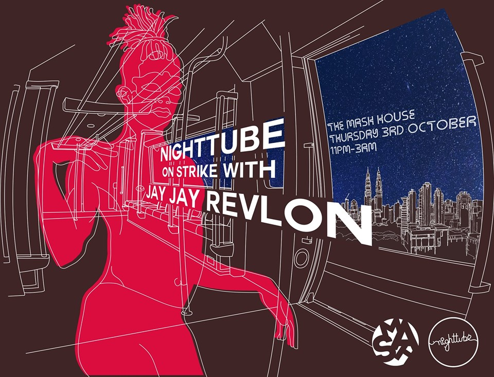 Night Tube: On Strike with Jay Jay Revlon