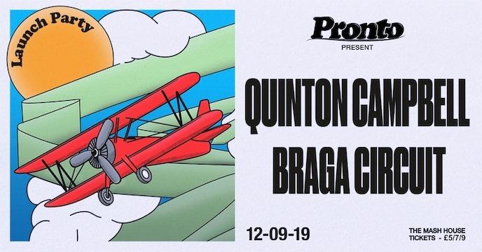 Pronto Present: Quinton Campbell & Braga Circuit