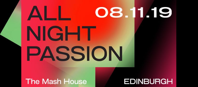 All Night Passion - Edinburgh