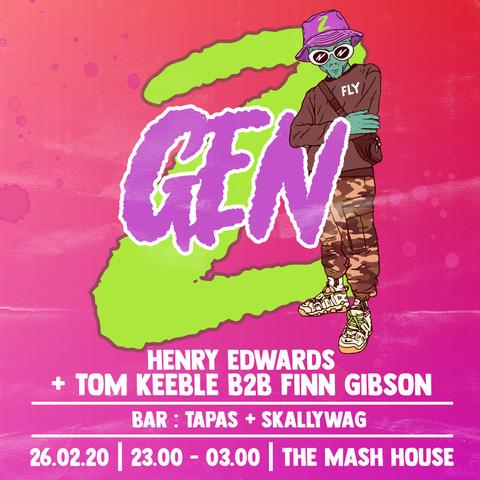 GEN Z | Tom Keeble B2B Finn Gibson, Henry Edwards & more