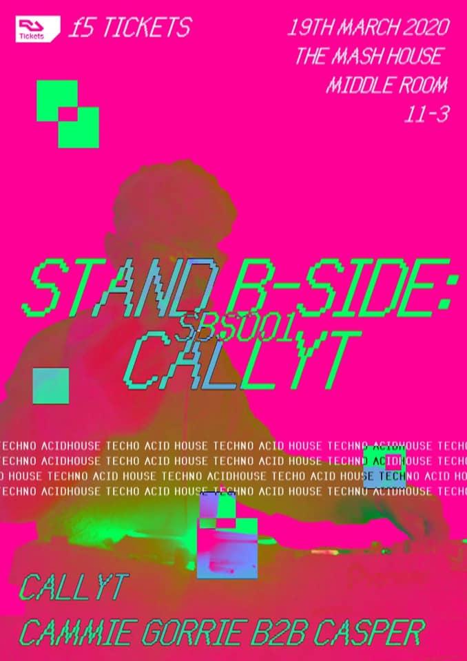 *POSTPONED, NEW DATE TBC* Stand B-Side: Callyt (SBS001)