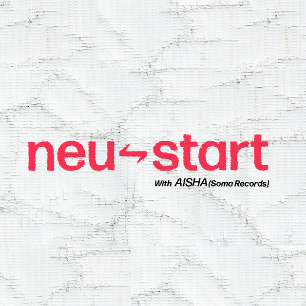 Club_Nacht ⥊ Neustart ⥊ AISHA (Soma Records / Animal Farm)